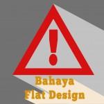 Bahaya Flat Design