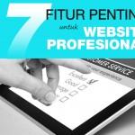 7 Fitur Penting Untuk Website Profesional